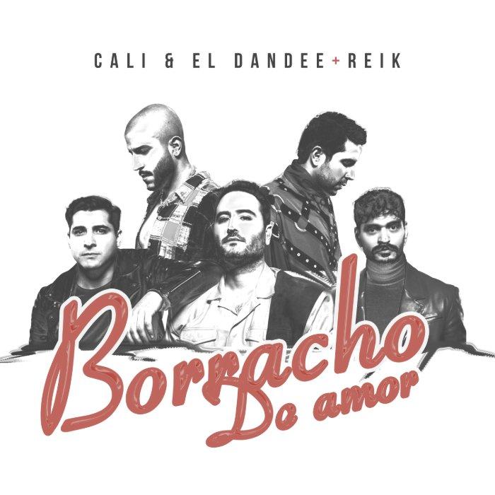 """CALI Y EL DANDEE SE UNEN CON REIK PARA ESTRENAR SU NUEVO SENCILLO """"BORRACHO DE AMOR"""""""