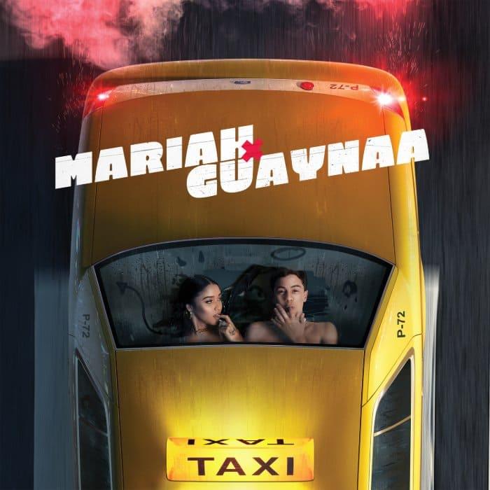 """MARIAH Y GUAYNAA ESTRENAN EXPLOSIVA COLABORACIÓN """"TAXI"""""""