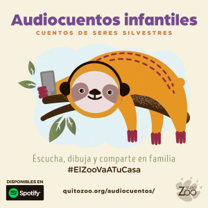 EL ZOOLÓGICO DE QUITO LLEGA A LOS HOGARES CON AUDIOCUENTOS INFANTILES