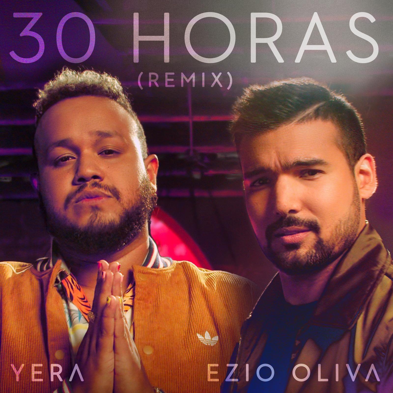 "EZIO OLIVA lanza ""30 Horas Remix"" junto a YERA"