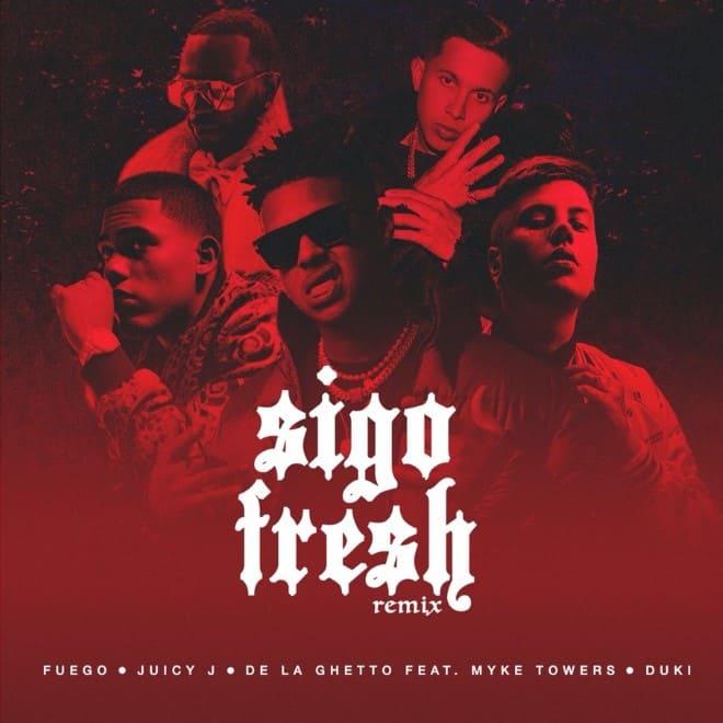 """Fuego lanza el esperado """"Sigo Fresh Remix"""" junto con Juicy J, De la Ghetto, Myke Towers y Duki"""