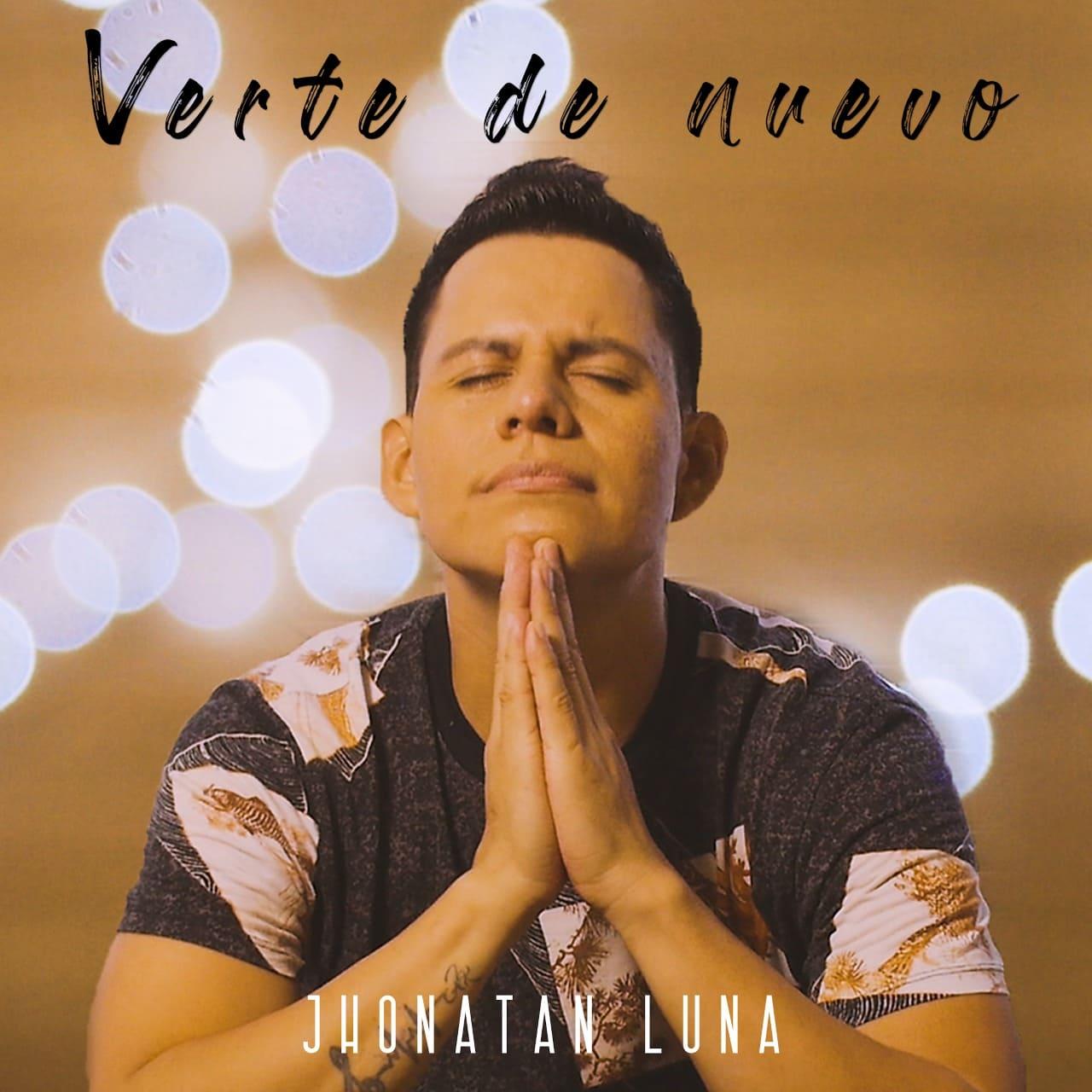 """Jhonatan Luna presenta su nuevo sencillo """"Verte de nuevo"""""""