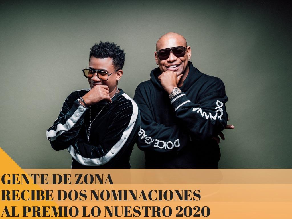 GENTE DE ZONA RECIBE DOS NOMINACIONES AL PREMIO LO NUESTRO 2020