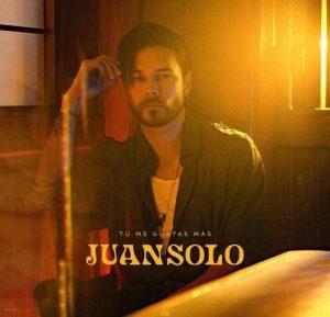 "JUAN SOLO PRESENTA ""TU ME GUSTAS MÁS"", JUNTO A UNIVERSAL MUSIC MÉXICO"
