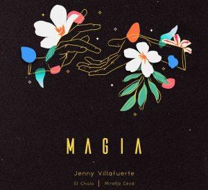 """""""MAGIA"""" ES LO MÁS RECIENTE DE JENNY VILLAFUERTE, MIRELLA CESA, EL CHOLO Y SEBASTIAN ONTANEDA"""