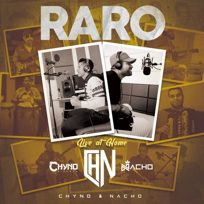 """""""RARO"""" de Nacho y Chyno cuenta con Nueva Versión """"Live At Home"""" y anuncian nuevo Álbum"""