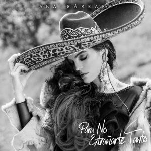 """Ana Bárbara expone el sufrimiento con """"Para no extrañarte tanto"""" y logra resurgir el verdadero sonido del mariachi tradicional"""