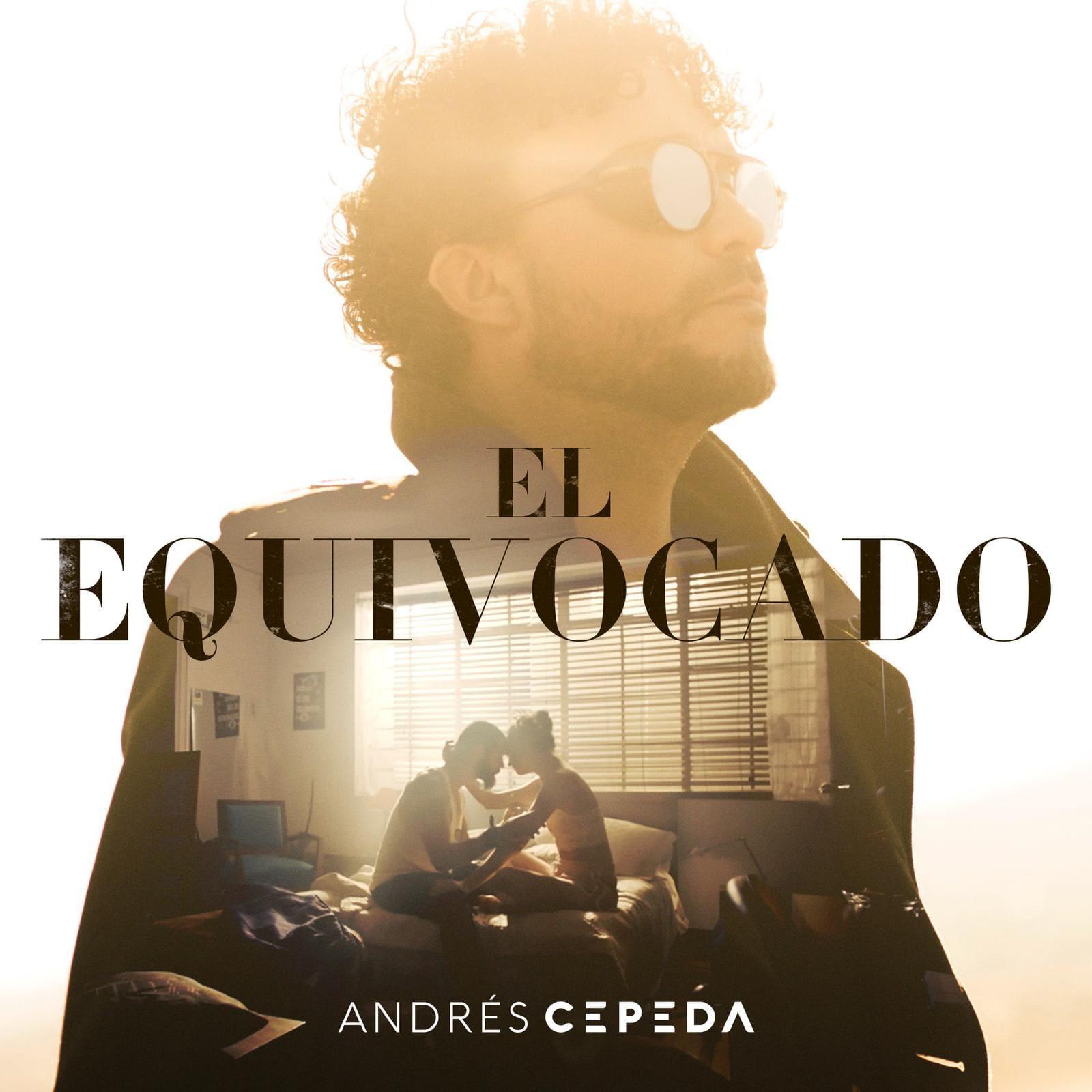 """Andrés Cepeda nos presenta 'EL EQUIVOCADO' parte de su nuevo disco """"TRECE"""""""