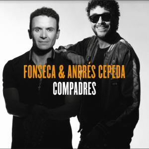 """Fonseca y Andrés Cepeda presentan el Álbum """"Compadres"""" y el sencillo """"Camino a tu casa"""""""