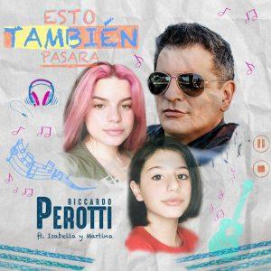 """Riccardo Perotti estrena el tema """"Esto también pasará"""", grabado en casa junto a sus Hijas"""