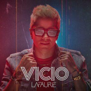 """El colombiano LaFaurie presenta su nuevo sencillo """"Vicio"""" en todas las plataformas digitales"""