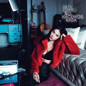 La Mexicana Paty Cantú le canta al desamor en 'No Hacemos Nada'
