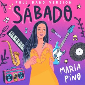 Maria Pino exitosa artista emergente sorprende a sus fans con sábado – Full Band Version