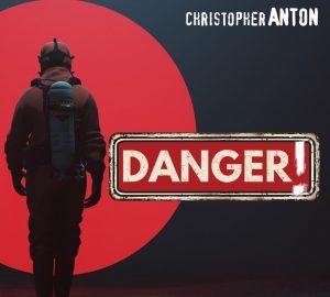 ¡Danger! ¡El nuevo single Dance pop de Christopher Anton