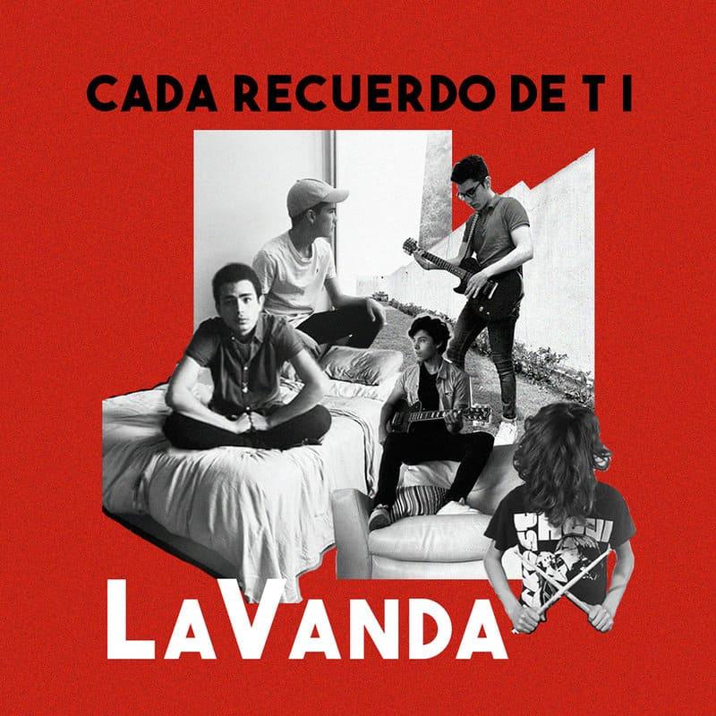 """LaVanda un proyecto musical joven y fresco que presenta """"Cada Recuerdo De Ti"""""""