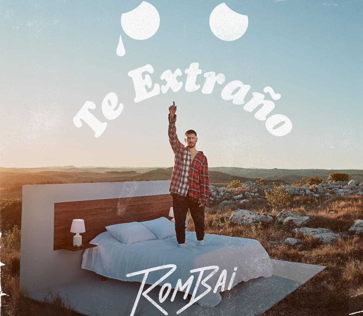 """Rombai estrena su nuevo single y vídeo """"Te Extraño"""""""