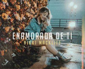 """""""Enamorada De Ti"""" el nuevo tema de la guayaquileña Nikki Mackliff"""