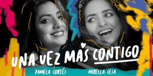 """Las artistas Pamela Cortés y Mirella Cesa cantan juntas """"Una Vez Más"""""""
