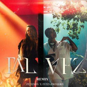 "Pitizion se une a Itzza Primera para crear el nuevo sencillo ""Tal Vez Remix"""